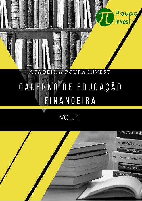 CADERNO DE EDUCAÇÃO FINANCEIRA Vol.1